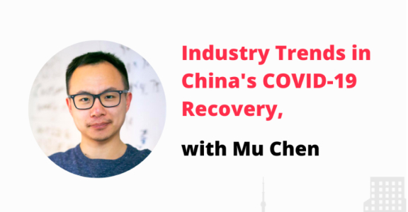 Ep. 71: Industry trends in China's COVID-19 recovery, with Mu Chen